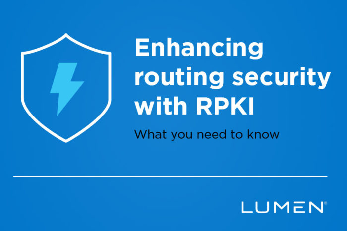 Lumen enhances routing security with Resource Public Key Infrastructure (RPKI)